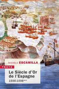 LE SIECLE D'OR DE L'ESPAGNE ** - 1492-1598 **