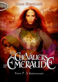 LES CHEVALIERS D'EMERAUDE - TOME 7 L'ENLEVEMENT - VOLUME 07