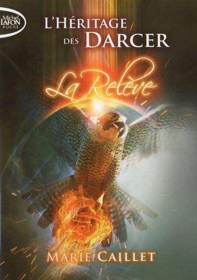 L'HERITAGE DES DARCER T03 LA RELEVE - VOL03