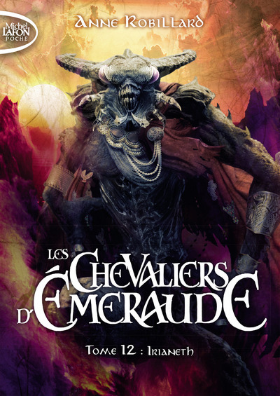 LES CHEVALIERS D'EMERAUDE - TOME 12 IRIANETH - VOLUME 02