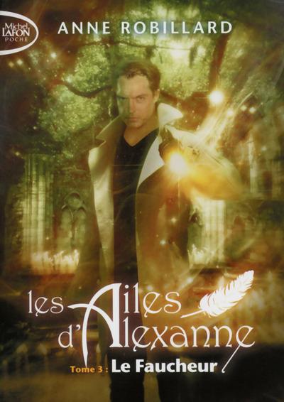 LES AILES D'ALEXANNE - TOME 3 LE FAUCHEUR - VOLUME 03