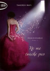 INSAISISSABLE - TOME 1 NE ME TOUCHE PAS - VOLUME 01