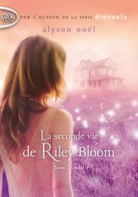 LA SECONDE VIE DE RILEY BLOOM - TOME 2 ECLAT - VOL02