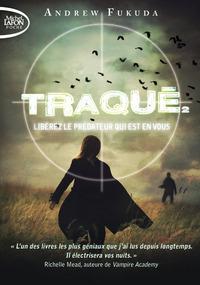 TRAQUE - TOME 2 LIBEREZ LE PREDATEUR QUI EST EN VOUS