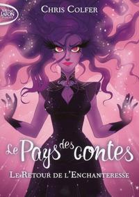 LE PAYS DES CONTES - TOME 2 LE RETOUR DE L'ENCHANTERESSE