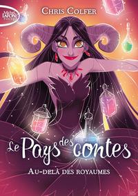 LE PAYS DES CONTES - TOME 4 AU-DELA DES ROYAUMES