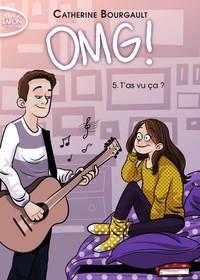 OMG ! - TOME 5 T'AS VU CA ? - VOLUME 05