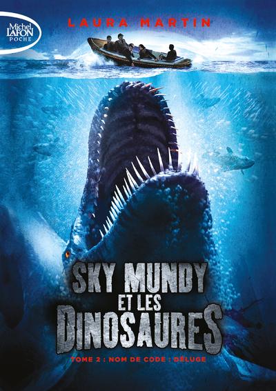 SKY MUNDY ET LES DINOSAURES - TOME 2 NOM DE CODE : DELUGE - VOLUME 02