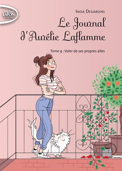 LE JOURNAL D'AURELIE LAFLAMME - TOME 9 VOLER DE SES PROPRES AILES - VOL09