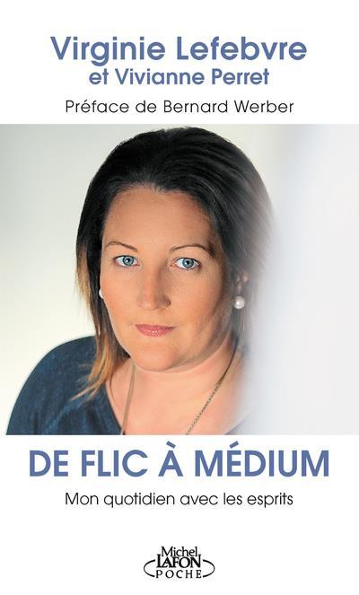 DE FLIC A MEDIUM - MON QUOTIDIEN AVEC LES ESPRITS