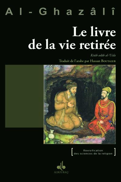 LIVRE DE LA VIE RETIREE (LE) - KITAB ADAB AL- UZLA