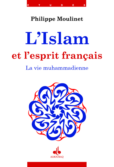ISLAM ET L'ESPRIT FRANCAIS (L') II : LA VIE MUHAMMADIENNE