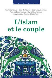 ISLAM ET LE COUPLE (L') - PAROLE AUX FEMMES