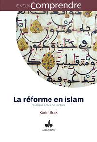 REFORME EN ISLAM : QUELQUES CLES DE LECTURE (LA)