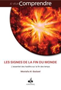 SIGNES DE LA FIN DU MONDE : L ESSENTIEL DES HADITHS SUR LA FIN DES TEMPS (LES)