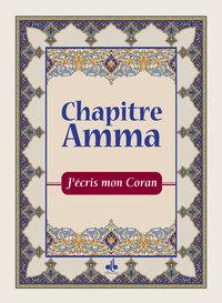 J'ECRIS MON CORAN - CHAPITRE AMMA - ARABE FRANCAIS