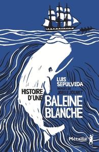 HISTOIRE D'UNE BALEINE BLANCHE