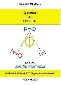 LA TRINITE DU PHI GREC ET SON MYSTERE INFORMATIQUE