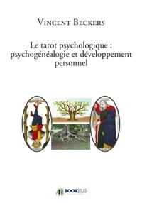 LE TAROT PSYCHOLOGIQUE : PSYCHOGENEALOGIE ET DEVELOPPEMENT