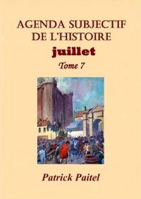 AGENDA SUBJECTIF DE L'HISTOIRE JUILLET TOME 7