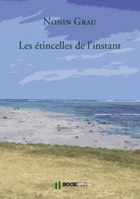 LES ETINCELLES DE L'INSTANT