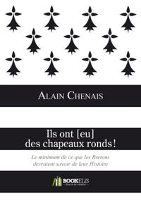 ILS ONT [EU] DES CHAPEAUX RONDS ! LE MINIMUM DE CE QUE LES BRETONS DEVRAIENT SAVOIR DE LEUR HISTOI