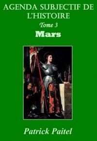 AGENDA SUBJECTIF DE L'HISTOIRE TOME 3 MARS