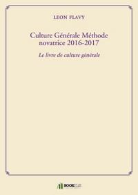 CULTURE GENERALE METHODE NOVATRICE 2016-2017 - LE LIVRE DE CULTURE GENERALE