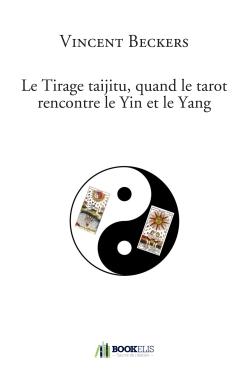 LE TIRAGE TAIJITU, QUAND LE TAROT RENCONTRE LE YIN ET LE YANG