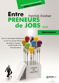 ENTRE PRENEURS DE JOBS - TROUVER UN JOB, UN CLIENT : MEMES STRATEGIES