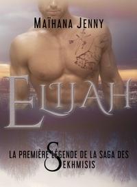 ELIJAH - LA PREMIERE LEGENDE DE LA SAGA DES SEKHMISIS
