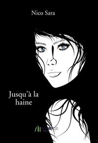 JUSQU'A LA HAINE