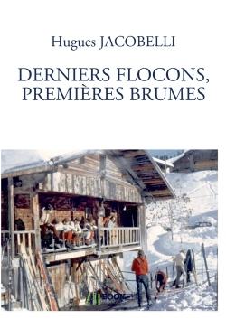 DERNIERS FLOCONS, PREMIERES BRUMES