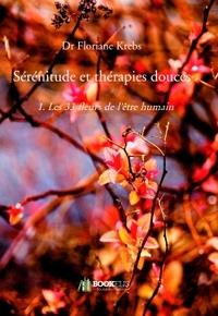 SERENITUDE ET THERAPIES DOUCES - 1. LES 33 FLEURS DE L'ETRE HUMAIN