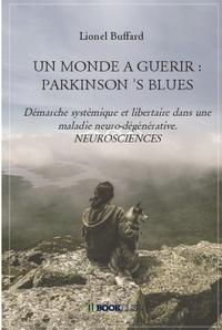 UN MONDE A GUERIR : PARKINSON 'S BLUES