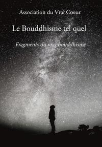 LE BOUDDHISME TEL QUEL