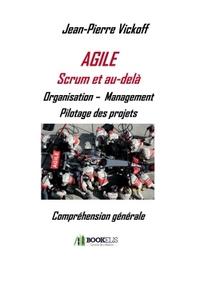 AGILE SCRUM ET AU-DELA - ORGANISATION - MANAGEMENT, PILOTAGE DES PROJETS