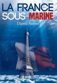 LA FRANCE SOUS-MARINE