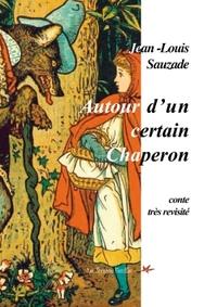 AUTOUR D'UN CERTAIN CHAPERON
