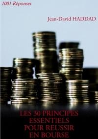 LES 30 PRINCIPES ESSENTIELS POUR REUSSIR EN BOURSE