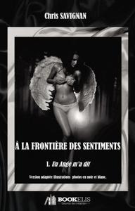 A LA FRONTIERE DES SENTIMENTS ALBUM NOIR ET BLANC - 1 - UN ANGE M'A DIT