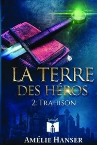 LA TERRE DES HEROS T2