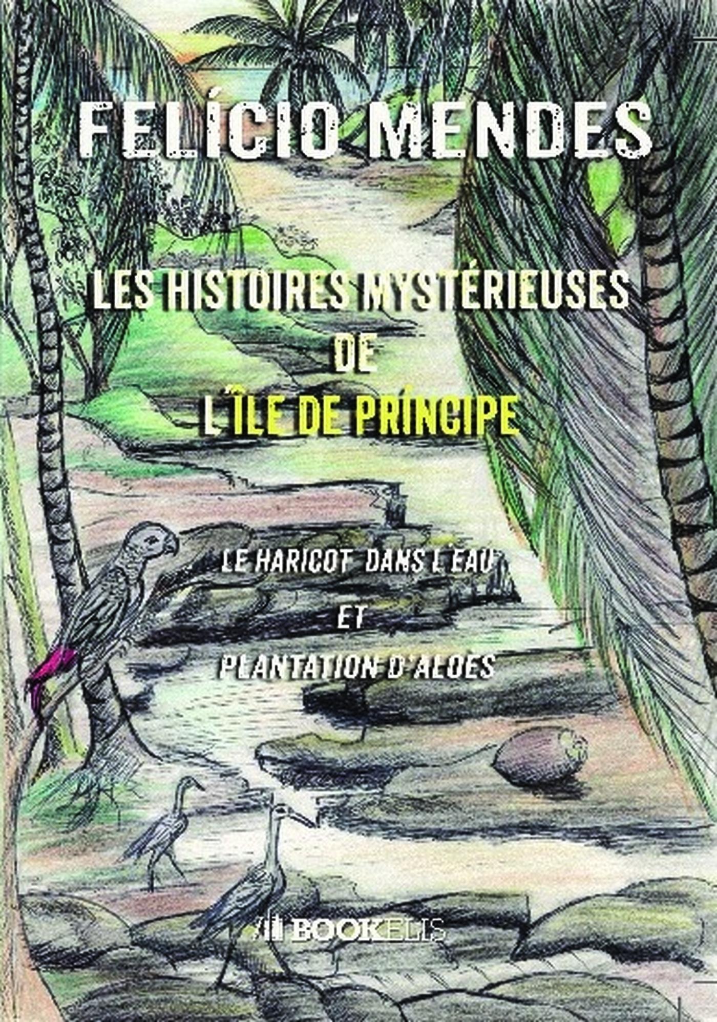 LES HISTOIRES MYSTERIEUSES DE L ILE DE PRINCIPE
