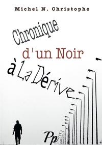 CHRONIQUE D'UN NOIR A LA DERIVE