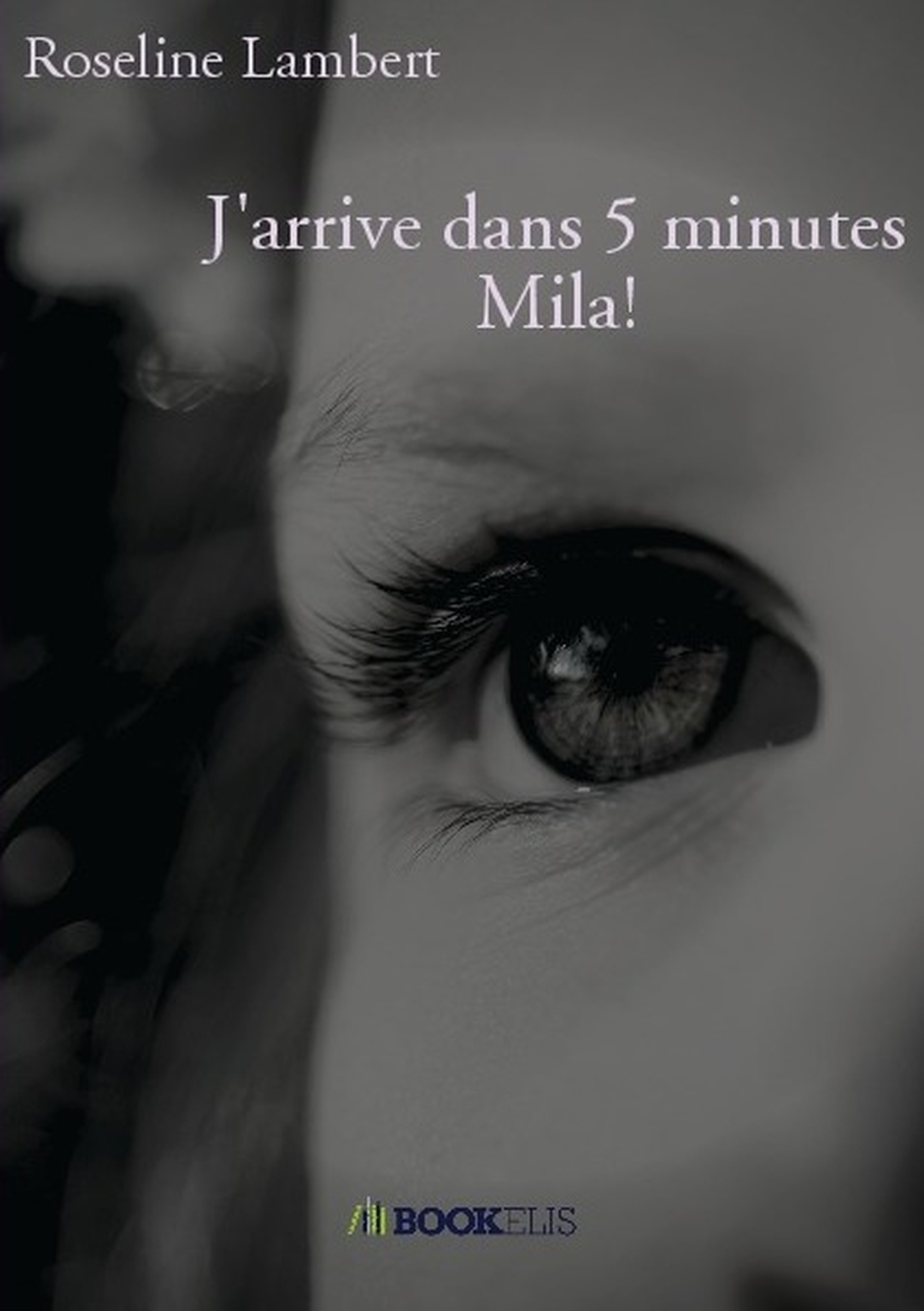 J'ARRIVE DANS 5 MINUTES MILA!