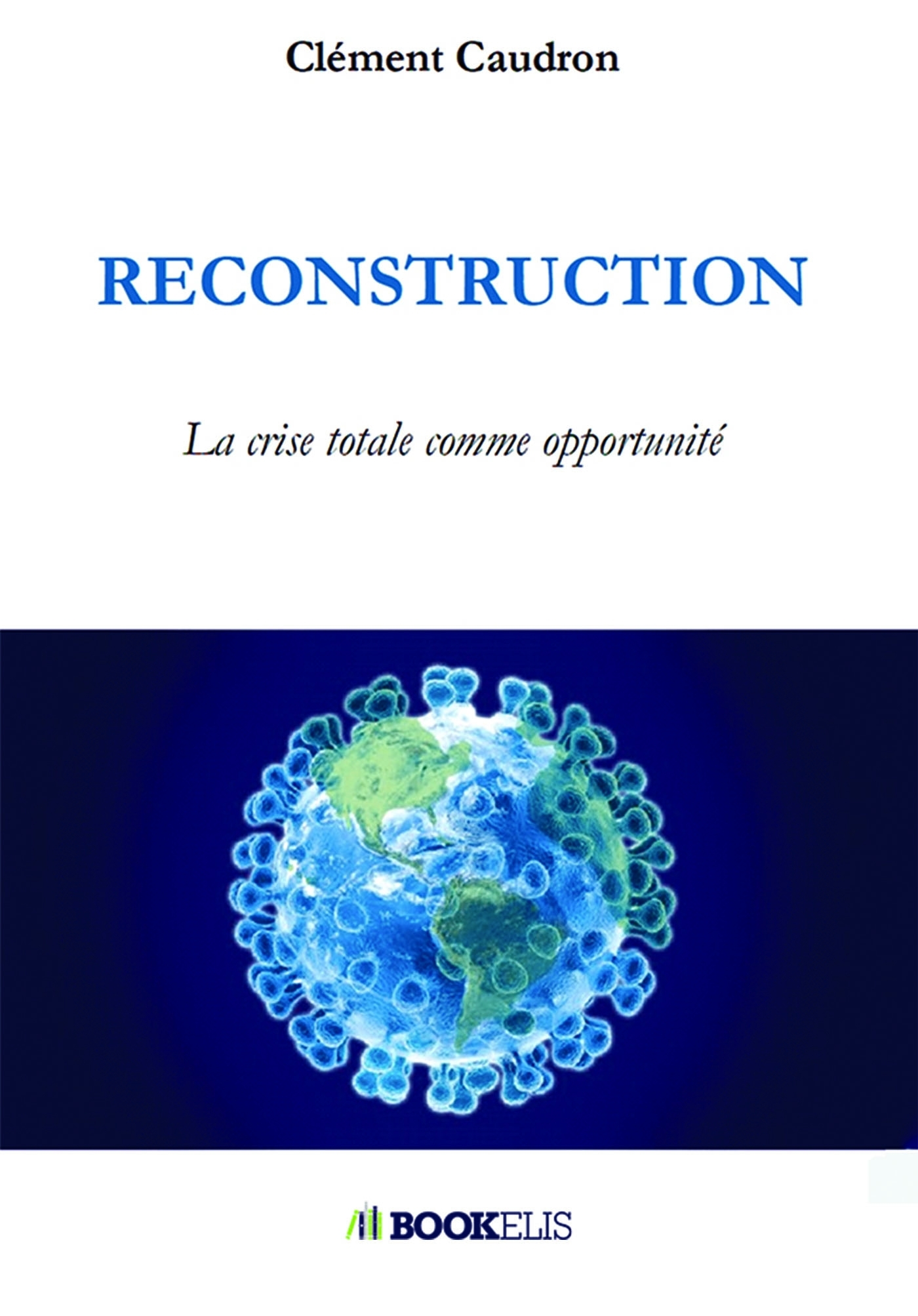RECONSTRUCTION - LA CRISE TOTALE COMME OPPORTUNITE