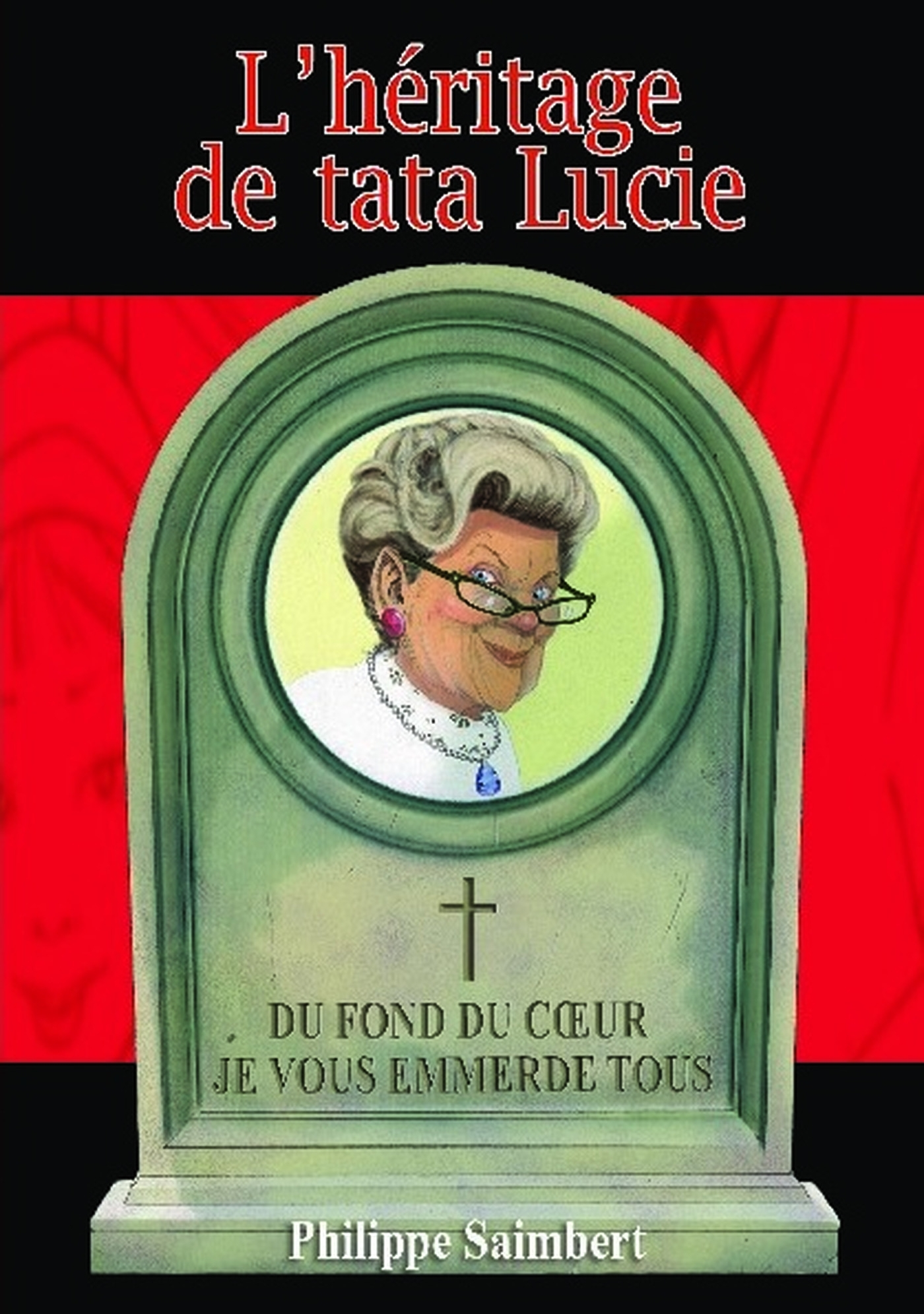L'HERITAGE DE TATA LUCIE
