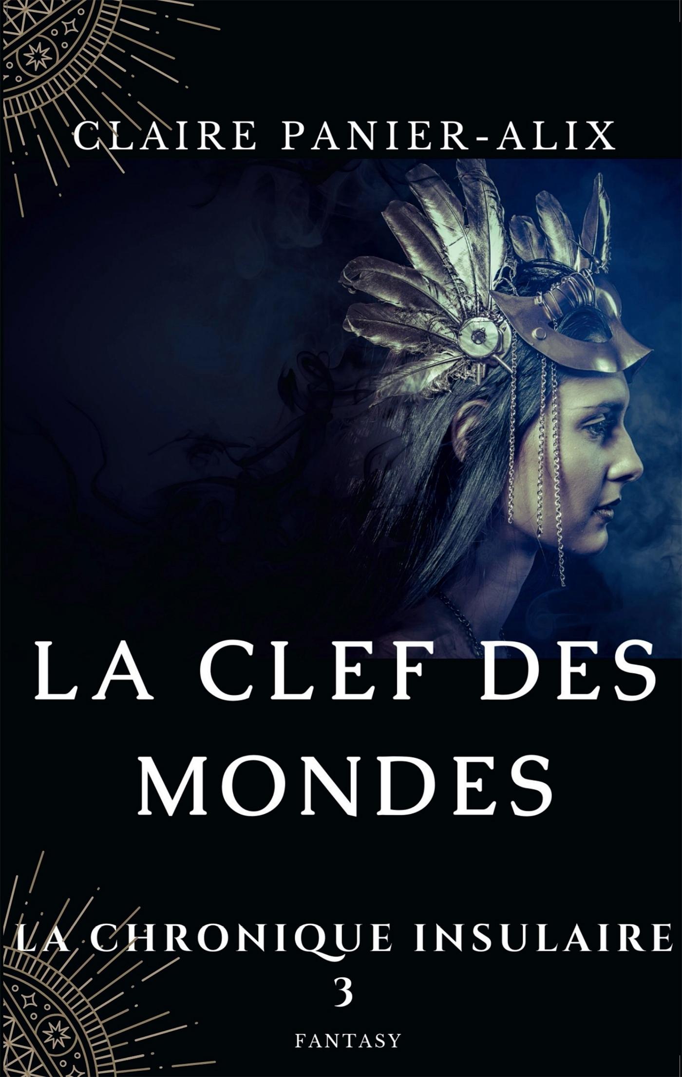 LA CHRONIQUE INSULAIRE, 3 - LA CLEF DES MONDES