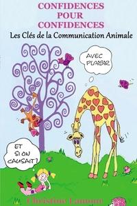 CONFIDENCES POUR CONFIDENCES - LES CLES DE LA COMMUNICATION ANIMALE