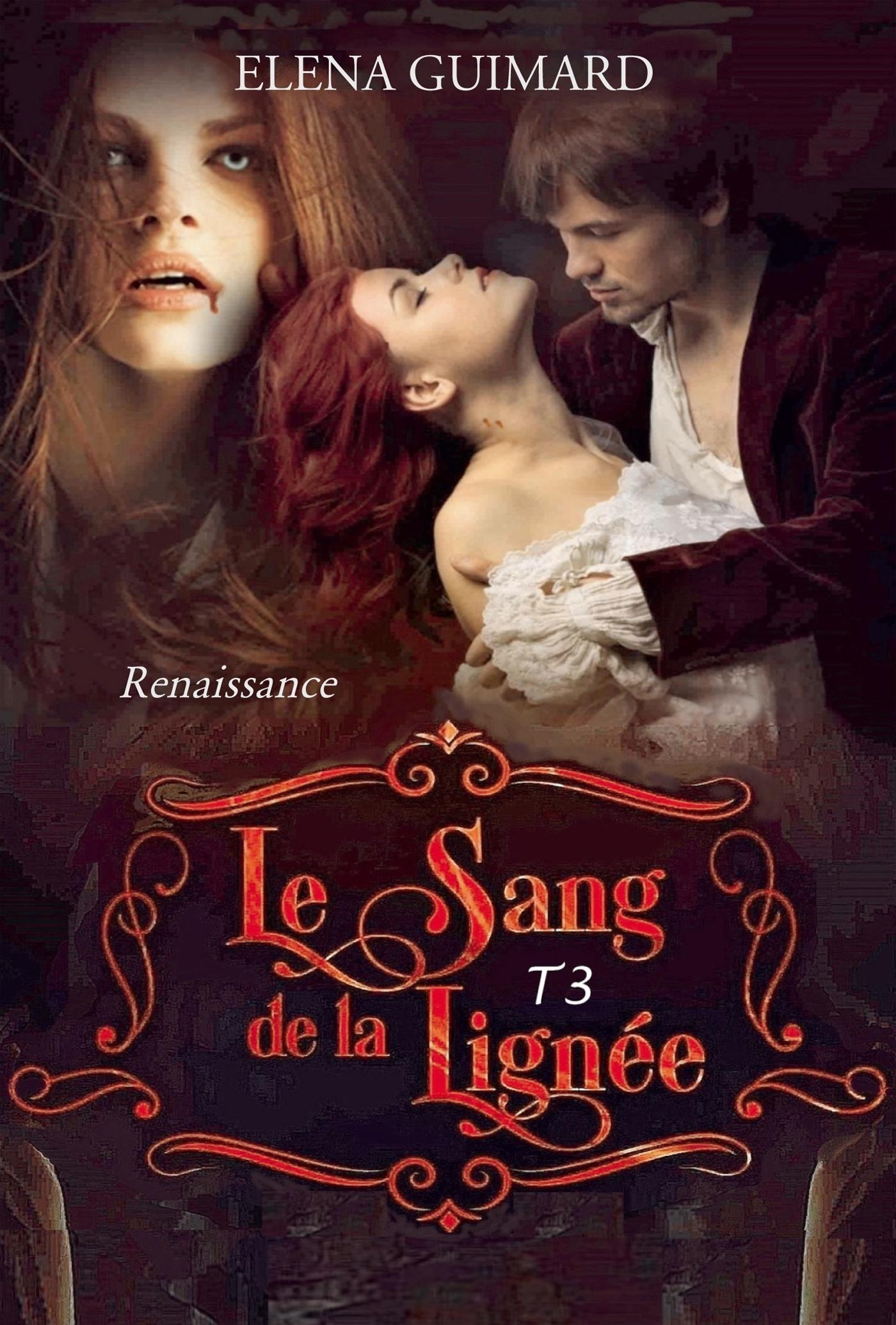 LE SANG DE LA LIGNEE T3